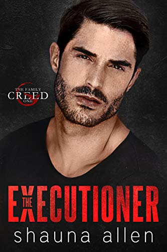 The Executioner (The Family Creed Book 1) Allen, Shauna