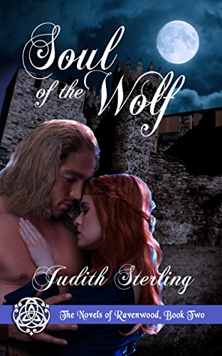 Soul of the Wolf (The Novels of Ravenwood Book 2) Sterling, Judith