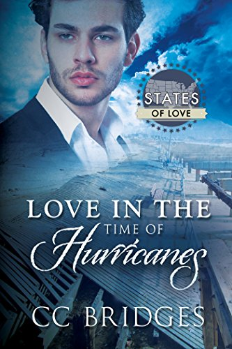 Love in the Time of Hurricanes (States of Love Book 1) Bridges, CC