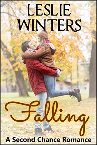 Falling: A Homecoming Romance Leslie Winters