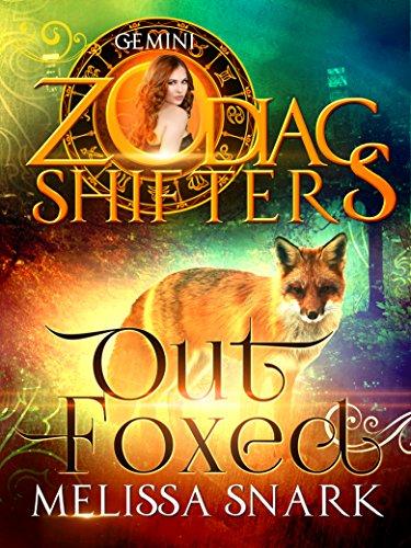 Outfoxed: A Zodiac Shifters Paranormal Romance: Gemini Snark, Melissa Shifters, Zodiac