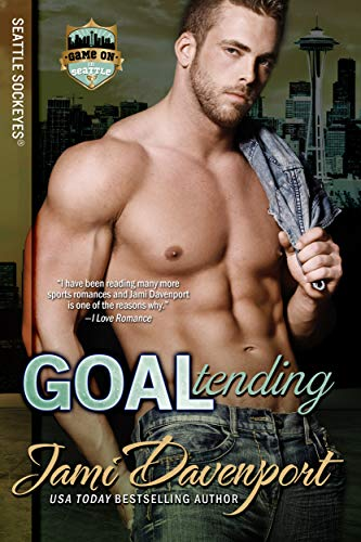 Goaltending: Seattle Sockeyes Hockey (Game on in Seattle Book 8) Davenport, Jami