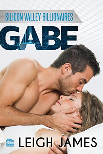 GABE (Silicon Valley Billionaires Book 2) James, Leigh