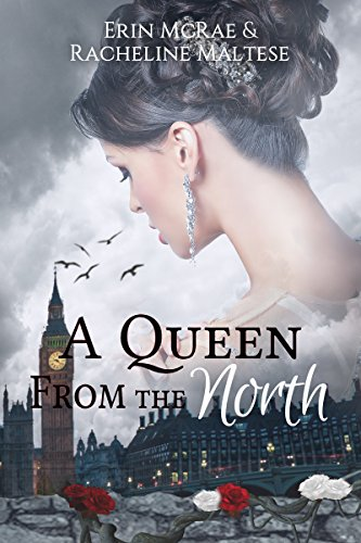 A Queen From the North: A Royal Roses Book McRae, Erin Maltese, Racheline