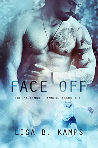Face Off (The Baltimore Banners Book 10) Kamps, Lisa B.