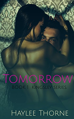 Tomorrow: Kingsley Series Book 1 Thorne, Haylee