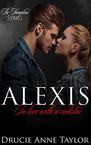 Alexis: In Love With a Rockstar (The Hamptons Series Book 2) Taylor, Drucie Anne
