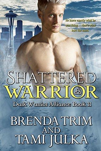 Shattered Warrior: (Dark Warrior Alliance Book 8) Trim, Brenda Julka, Tami