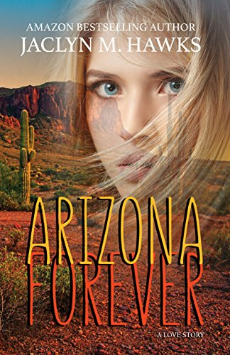Arizona Forever: A Love Story Hawkes, Jaclyn M.