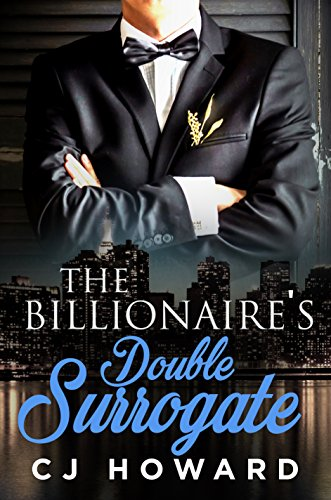 The Billionaire's Double Surrogate: A Billionaire Pregnancy Romance Howard, CJ