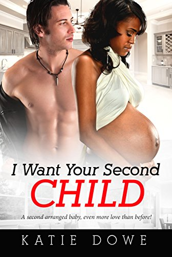 I Want Your Second Child: BWWM Romance (Arianna and Lionel Book 2) Dowe , Katie Club, BWWM