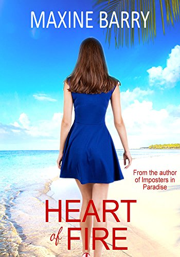 Heart of Fire (Romantic, Passionate, Thrilling Escapes Book 2) Barry, Maxine