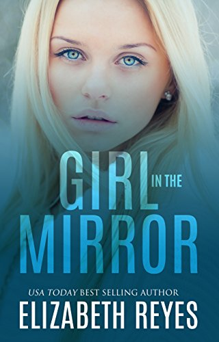 Girl in the Mirror (Looking Glass Book 1) Reyes, Elizabeth