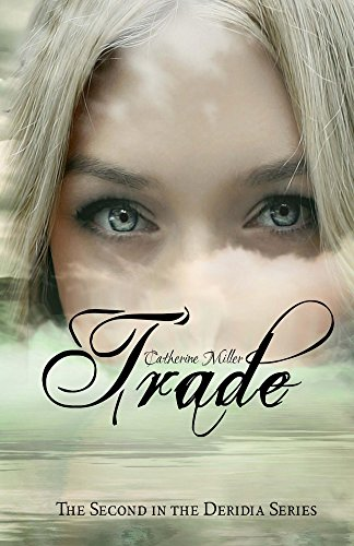 Trade (Deridia Book 2) Miller, Catherine
