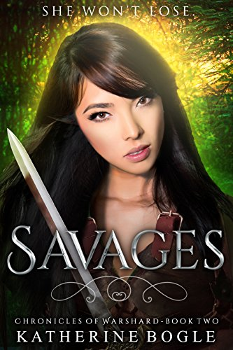 Savages: Chronicles of Warshard Bogle, Katherine