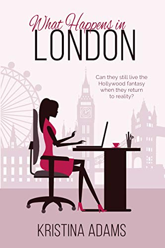 What Happens in London: (What Happens In... Book 2) Adams, Kristina