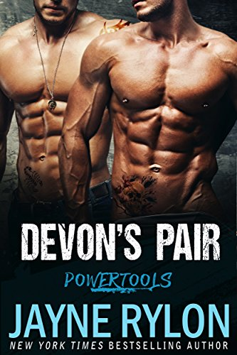 Devon's Pair: A Bisexual Menage Romance (Powertools Book 4) Rylon, Jayne