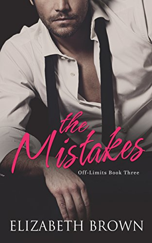 The Mistakes (Off-Limits Book 3) Brown, Elizabeth