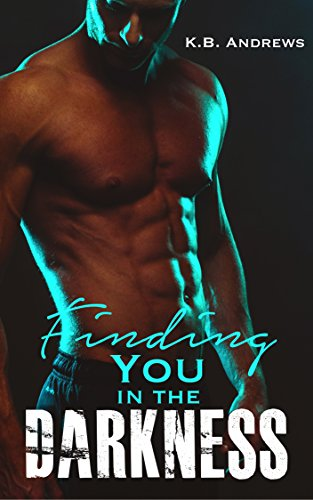 Finding You in the Darkness Andrews, K.B.