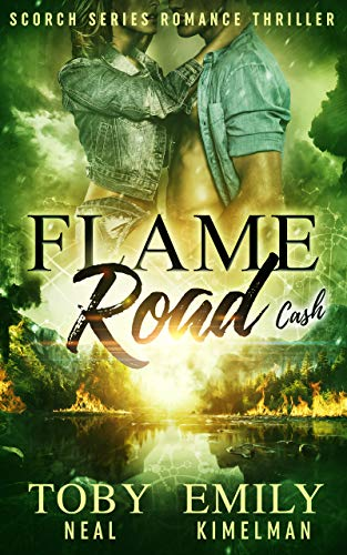 Flame Road (Scorch Series Romance Thriller Book 5) Neal, TobyKimelman, Emily