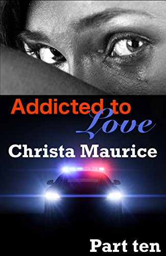 Addicted to Love Part Ten Maurice, Christa