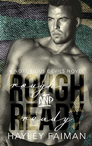 Rough & Ready (Notorious Devils Book 5) Faiman, Hayley