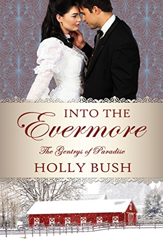 Into the Evermore (The Gentrys of Paradise Book 1) Bush, Holly