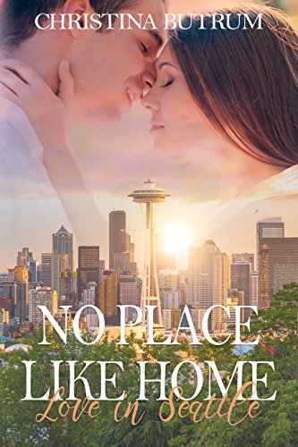 No Place Like Home - Love in Seattle Butrum, Christina