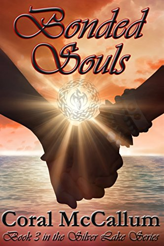 Bonded Souls: Book 3 in the Silver Lake Series McCallum, Coral