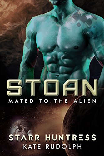 Stoan: Mated to the Alien Rudolph, Kate Huntress, Starr
