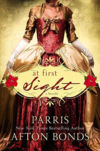 At FIRST SIGHT: A Novella Bonds, Parris Afton