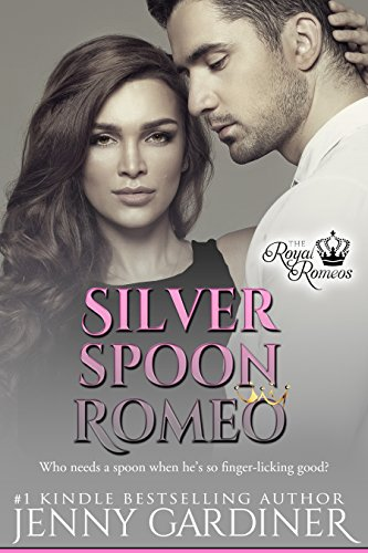 Silver Spoon Romeo (The Royal Romeos Book 5) Gardiner, Jenny