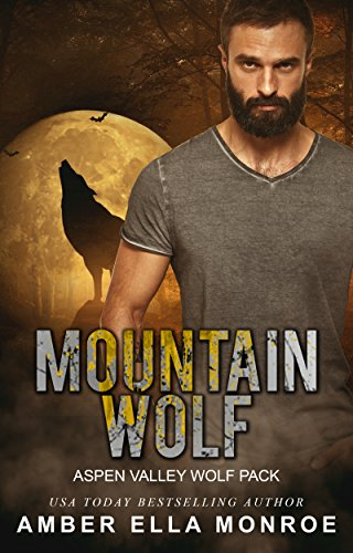 Mountain Wolf (Aspen Valley Wolf Pack Book 6) Monroe, Amber Ella
