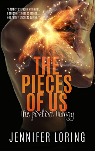 The Pieces of Us (The Firebird Trilogy Book 3) Loring, Jennifer