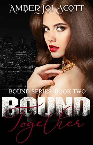 Bound Together (Bound Series Book 2) Scott, Amber Joi