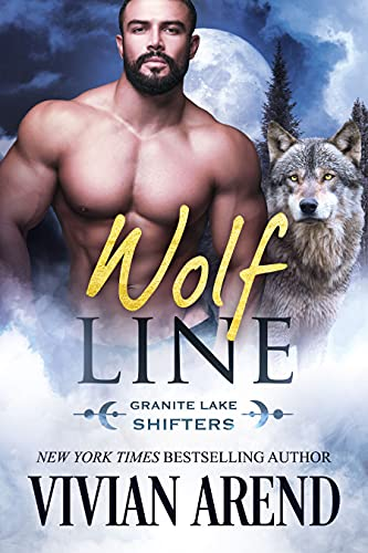 Wolf Line: Northern Lights Edition (Granite Lake Wolves Book 5) Arend, Vivian