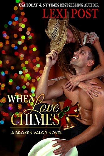 When Love Chimes (Broken Valor Book 1) Post, Lexi
