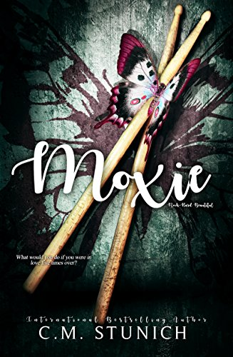 Moxie (Rock-Hard Beautiful Book 3) Stunich, C.M.