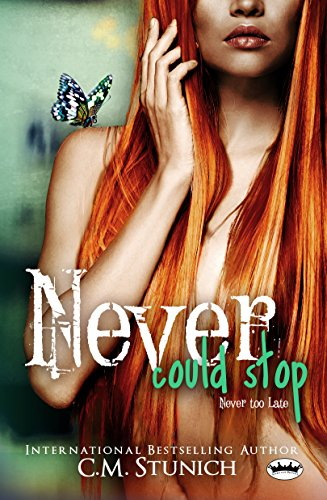 Never Could Stop: A New Adult Romance (Tasting Never Book 7) Stunich, C.M.