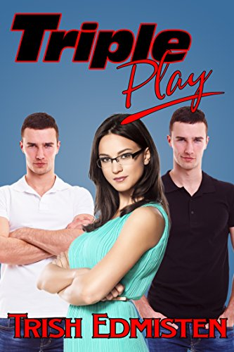 Triple Play (Kinkaid Brothers Book 3) Edmisten, Trish