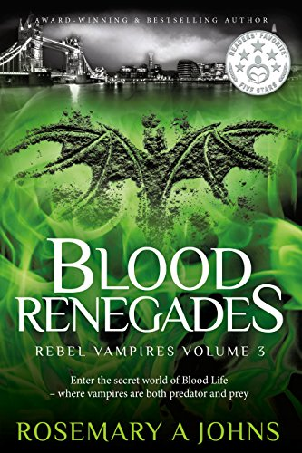 Blood Renegades (Rebel Vampires Book 3) Johns, Rosemary A