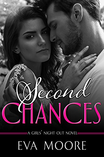 Second Chances (Girls' Night Out Book 2) Moore, Eva