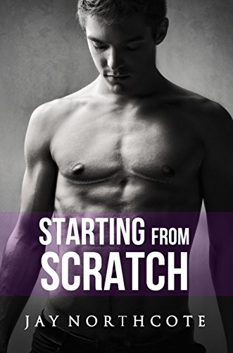 Starting From Scratch (Housemates Book 5) Northcote, Jay