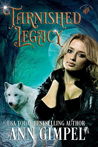 Tarnished Legacy: Shifter Paranormal Romance (Soul Dance Book 2) Gimpel, Ann