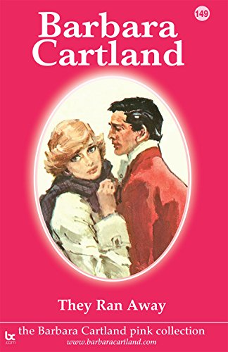 They Ran Away (The Pink Collection) Cartland, Barbara