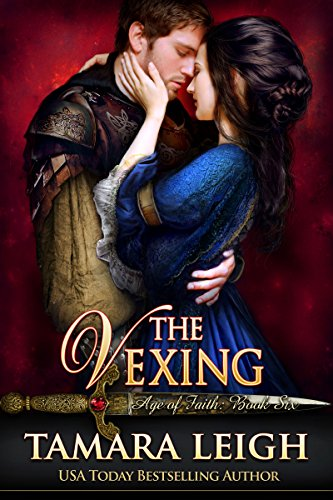The VEXING: A Medieval Romance (AGE OF FAITH Book 6) Leigh, Tamara