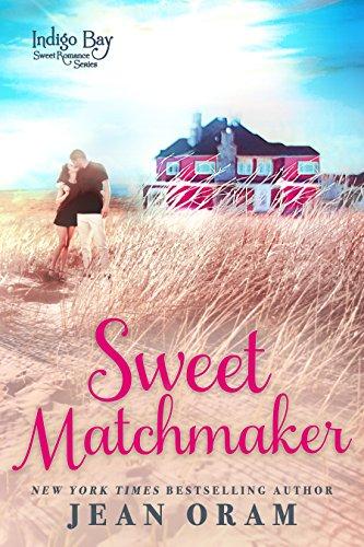 Sweet Matchmaker (Indigo Bay Sweet Romance Series Book 2) Oram, Jean Bay, Indigo