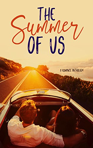 The Summer of Us: A Romance Anthology Matthews, AJ Young-Nichols, Heather Ward, Joyce Greenwood, Laura Wilkinson, Stella Zolton Arthur, Sarah Ostrow, Lexi Christine, Lilly Queen, Stephanie