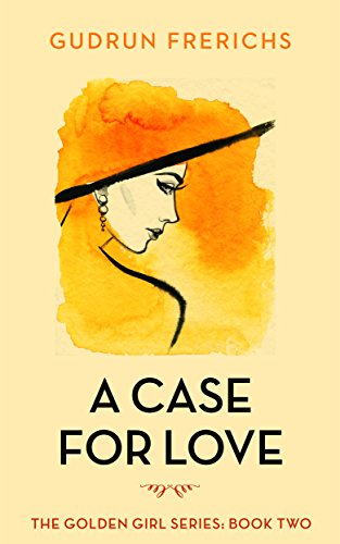 A Case for Love (Golden Girl Series) Gudrun Frerichs