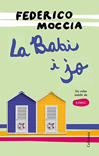 La Babi I Jo: Un Relat Inèdit D'A3MSC (Catalan Edition) Moccia, Federico